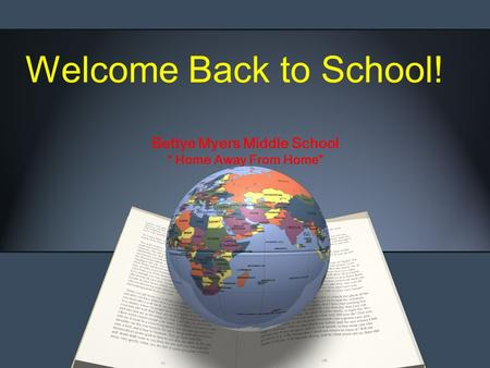 "Bettye Myers Middle School "" Home Away From Home"" Welcome Back to School!"