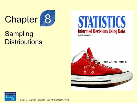 © 2010 Pearson Prentice Hall. All rights reserved Chapter Sampling Distributions 8.