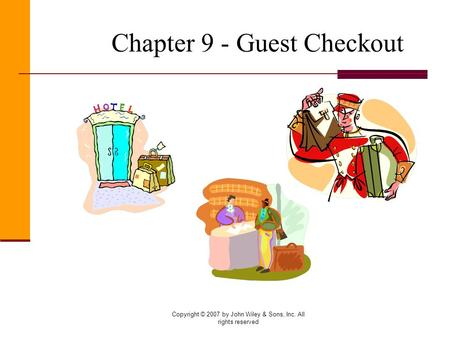 Copyright © 2007 by John Wiley & Sons, Inc. All rights reserved Chapter 9 - Guest Checkout.