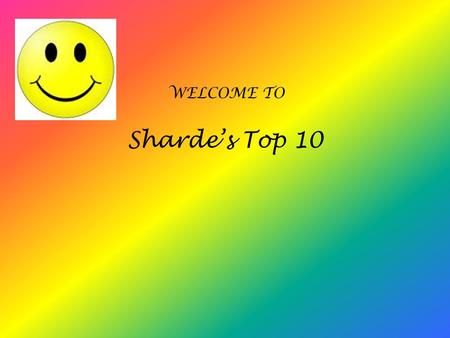 Sharde's Top 10 WELCOME TO. My Fav. Subject World History is my favorite subject. World history is about events that happened in the past, which are some.