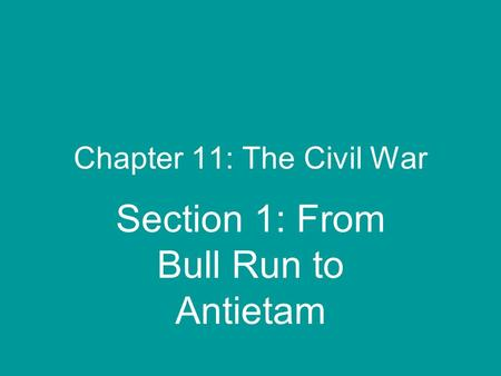 Section 1: From Bull Run to Antietam