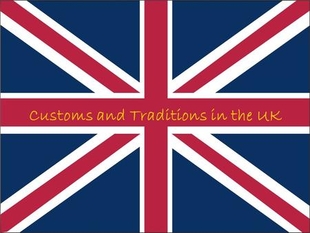 Customs and Traditions in the UK. Britain is full of culture and traditions which have been around for hundreds of years. British customs and traditions.