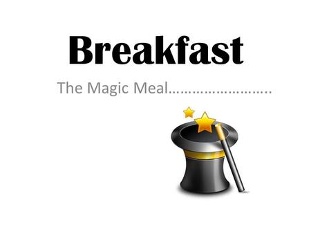 The Magic Meal……………………..