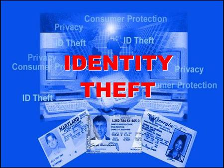 IDENTITY THEFT. Illegally obtaining personal information such as name, social security, drivers license, or mothers maiden name, email address, bank/credit.