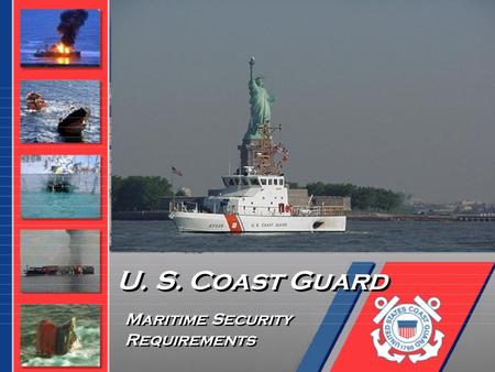 U. S. Coast Guard Requirements Maritime Security.