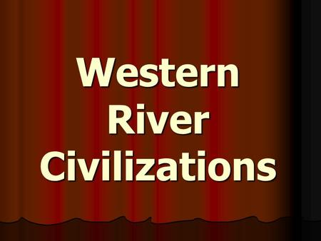 "Western River Civilizations. The ""Fertile Crescent"" Narrow region of good farmland along the Tigris, Euphrates, and Nile Rivers of the Middle East Narrow."