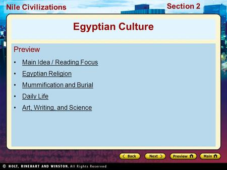 Nile Civilizations Section 2 Preview Main Idea / Reading Focus Egyptian Religion Mummification and Burial Daily Life Art, Writing, and Science Egyptian.