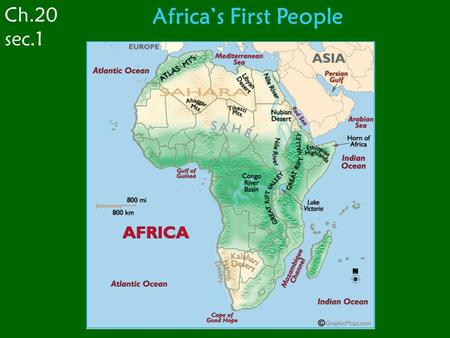 Ch.20 sec.1 Africa's First People. Ch.20 sec.1 Africa's First People Hunter - Gatherers.