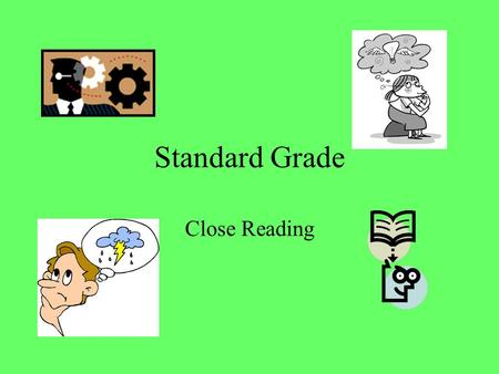 Standard Grade Close Reading. Don't Stress About Close Reading.