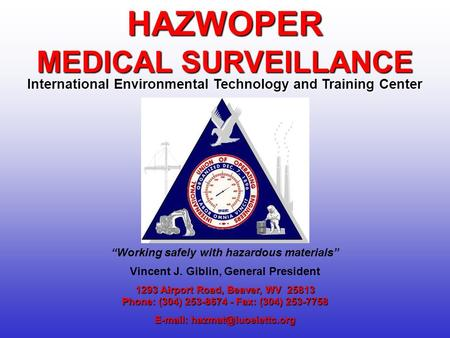1293 Airport Road, Beaver, WV 25813 Phone: (304) 253-8674 - Fax: (304) 253-7758   HAZWOPER MEDICAL SURVEILLANCE International.