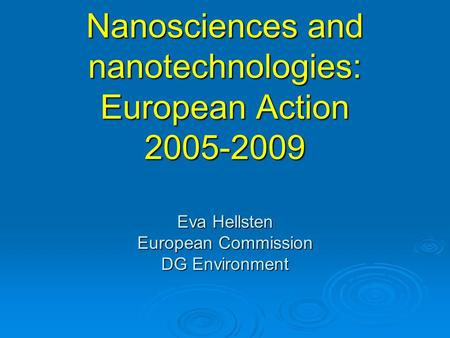 Nanosciences and nanotechnologies: European Action