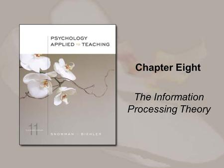 Chapter Eight The Information Processing Theory. Copyright © Houghton Mifflin Company. All rights reserved. 8-2 Overview The information processing view.
