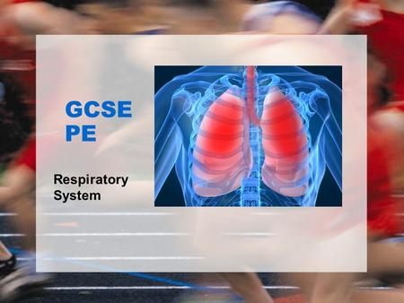 GCSE PE Respiratory System TASK….. EXPLAIN IN YOUR OWN WORDS HOW THE RESPIRATORY SYSTEM WORKS.