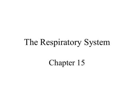 The Respiratory System Chapter 15. Human Anatomy, 3rd edition Prentice Hall, © 2001 Introduction Responsible for the exchange of gases between the body.