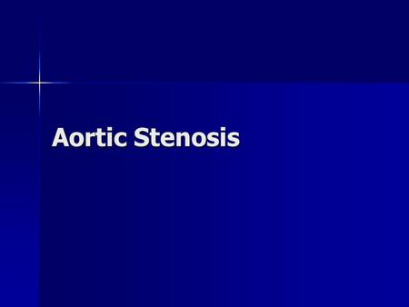Aortic Stenosis. Introduction Etiology/Classification Etiology/Classification Pathophysiology Pathophysiology Clinical Manifestations Clinical Manifestations.