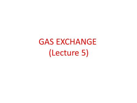 GAS EXCHANGE (Lecture 5). The ultimate aim of breathing is to provide a continuous supply of fresh O2 by the blood and to constantly remove CO2 from the.