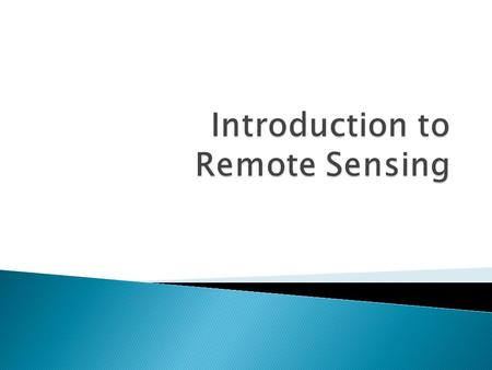 Remote Sensing Defined Resolution Electromagnetic Energy (EMR) Types Interpretation Applications.