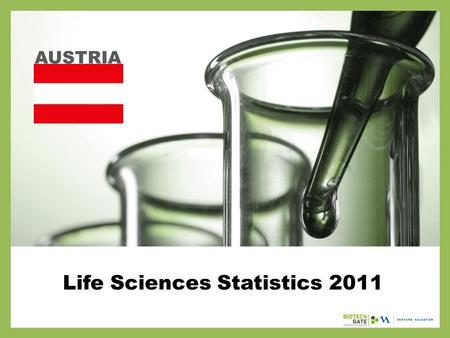 Life Sciences Statistics 2011 AUSTRIA. About Us The following statistical information has been obtained from Biotechgate. Biotechgate is a global, comprehensive,