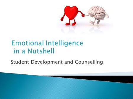 Student Development and Counselling. Emotional intelligence noun: emotional intelligence the capacity to be aware of, control, and express one's emotions,