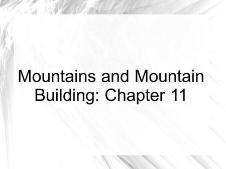 Mountains and Mountain Building: Chapter 11. Rock Deformation Deformation is a general term that refers to a change in size or shape of rocks in the earth's.