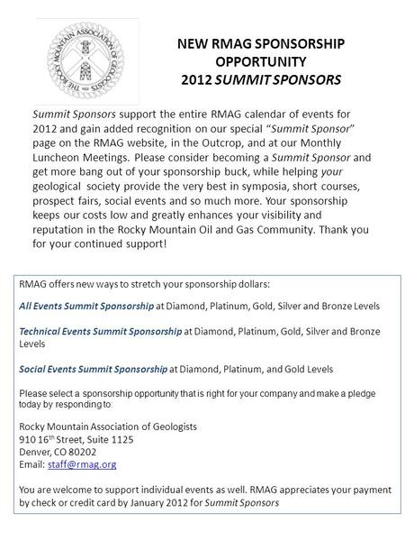 NEW RMAG SPONSORSHIP OPPORTUNITY 2012 SUMMIT SPONSORS Summit Sponsors support the entire RMAG calendar of events for 2012 and gain added recognition on.