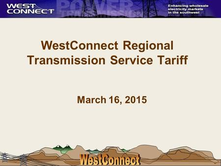 WestConnect Regional Transmission Service Tariff March 16, 2015.