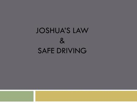JOSHUA'S LAW & SAFE DRIVING. Who is Joshua?  Joshua Robert was born on August 22, 1985. He loved football, he loved baseball, he loved his family. He.