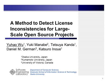 Department of Computer Science, Graduate School of Information Science & Technology, Osaka University A Method to Detect License Inconsistencies for Large-