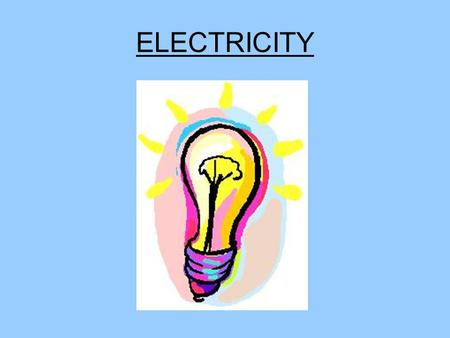 ELECTRICITY.  We can get electricity from a battery or the mains.  Electricity will flow around a circuit like water through a pipe. This is the current.