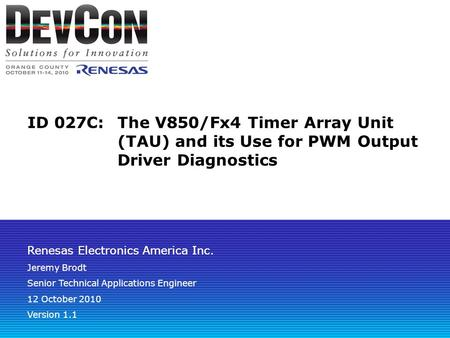Renesas Electronics America Inc. ID 027C:The V850/Fx4 Timer Array Unit (TAU) and its Use for PWM Output Driver Diagnostics Renesas Electronics America.