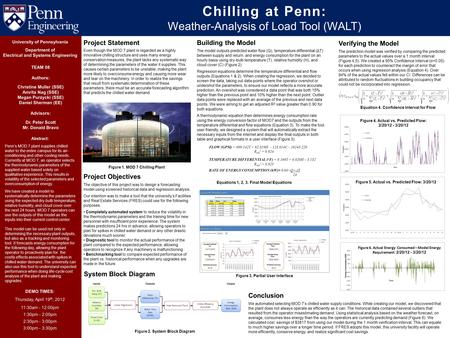 Chilling at Penn: Weather-Analysis of Load Tool (WALT) Abstract: Penn's MOD 7 plant supplies chilled water to the entire campus for its air- conditioning.