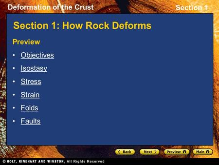 Deformation of the Crust Section 1 Section 1: How Rock Deforms Preview Objectives Isostasy Stress Strain Folds Faults.