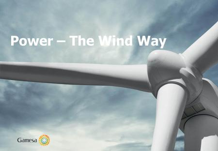 1 Power – The Wind Way. 2 Windy Years India Currently holds a cumulative capacity of over 21000MW in India. Wind power growth in India has seen various.