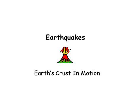 Earthquakes Earth's Crust In Motion Guide For Reading How does stress forces affect rock? Why do faults form and where do they occur? How does movement.