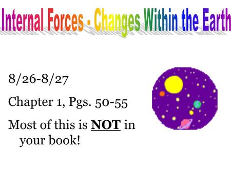 8/26-8/27 Chapter 1, Pgs. 50-55 Most of this is NOT in your book!
