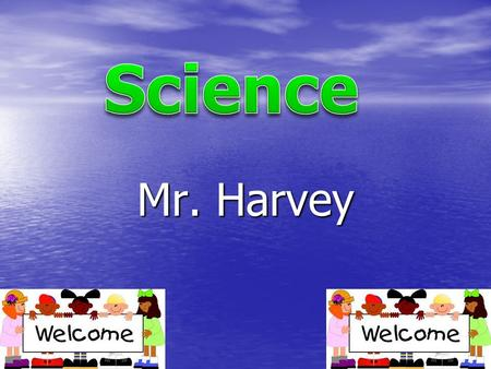 Mr. Harvey. The BookThe Book Overview Lessons with activities (Hands-on) Lessons with activities (Hands-on) –Become thinkers –Enjoy science –Exciting.