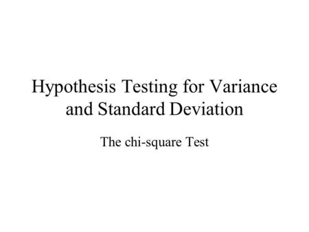 Hypothesis Testing for Variance and Standard Deviation