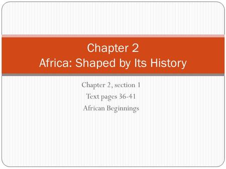 Chapter 2 Africa: Shaped by Its History
