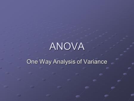 ANOVA One Way Analysis of Variance. ANOVA Purpose: To assess whether there are differences between means of multiple groups. ANOVA provides evidence.