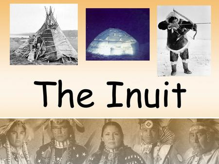 The Inuit.