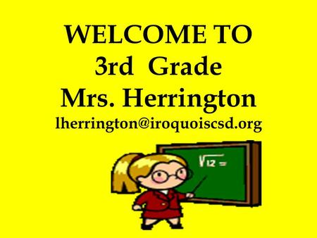 WELCOME TO 3rd Grade Mrs. Herrington