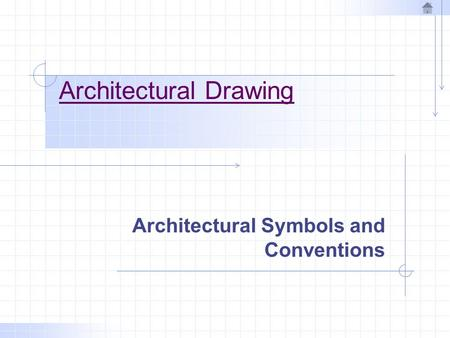 Architectural Drawing Architectural Symbols and Conventions.
