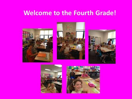 Welcome to the Fourth Grade!. Every effort will be made to respond to each student's learning strengths and weaknesses. Various assessments, learning.