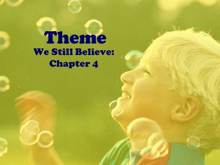 Theme We Still Believe: Chapter 4. California Standards Standard 1.3 Use word meanings within the appropriate context, and show ability to verify those.