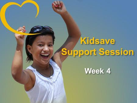 Kidsave Support Session Week 4. Check-In 2012 Meeting place at the airport: Please designate a meeting place at the airport and plan to arrive three.