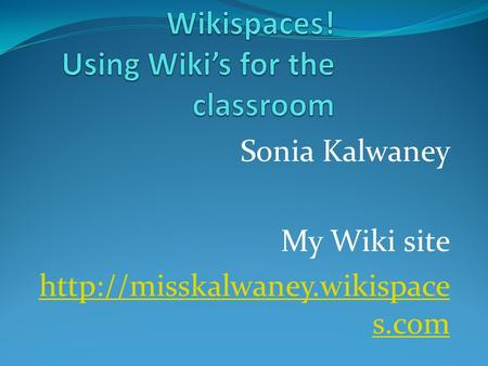 Sonia Kalwaney My Wiki site  s.com.
