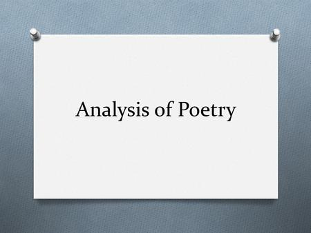 Analysis of Poetry. Using TPFASTT to Analyze Poetry T – Title P – Paraphrase F – Figurative Language A – Attitude S – Shifts T – Title T - Theme.