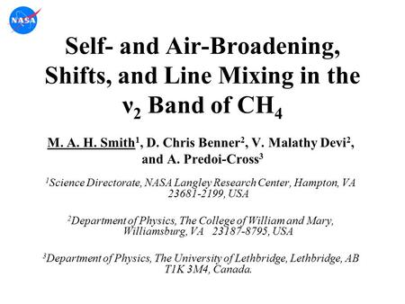 Self- and Air-Broadening, Shifts, and Line Mixing in the ν 2 Band of CH 4 M. A. H. Smith 1, D. Chris Benner 2, V. Malathy Devi 2, and A. Predoi-Cross 3.