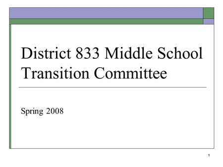 1 District 833 Middle School Transition Committee Spring 2008.