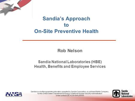 Sandia National Laboratories Health, Benefits, and Employee Services  Rob Nelson Sandia National Laboratories (HBE) Health, Benefits.